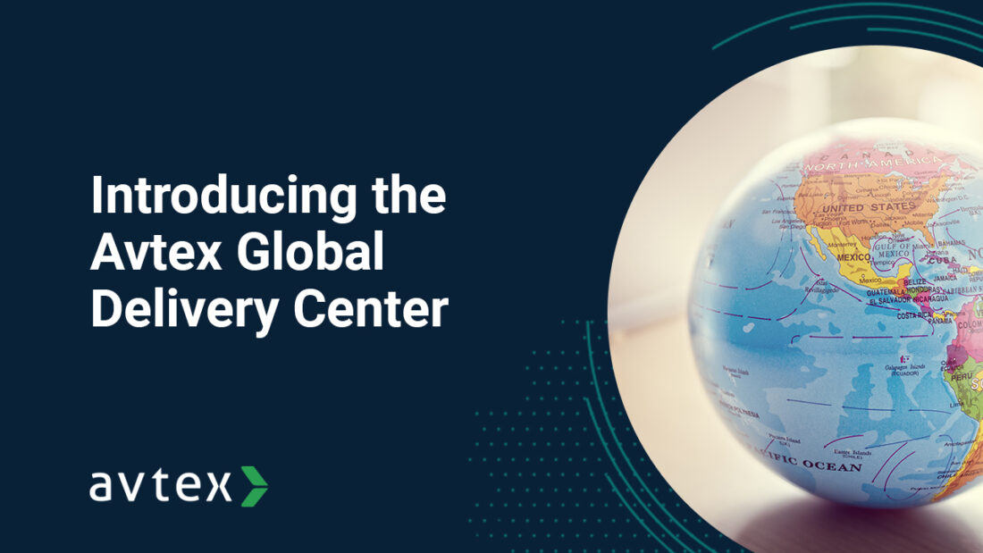 Introducing the Avtex Global Delivery Center