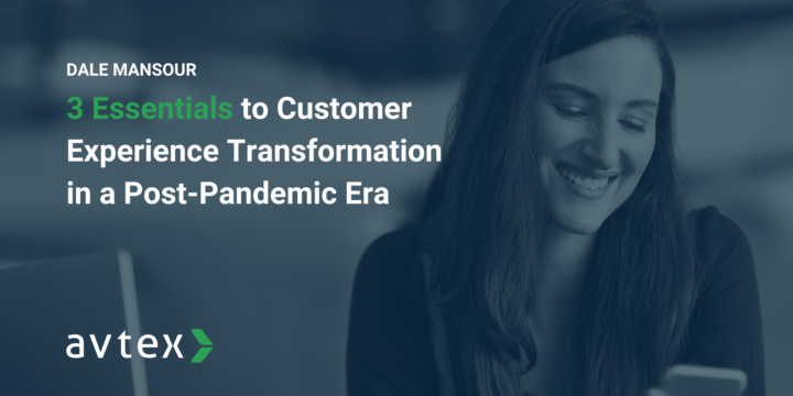 3 Essentials to Customer Experience Transformation in a Post-Pandemic Era Blog Image