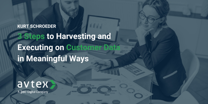 3 steps to harvesting and executing on customer data in meaningful ways