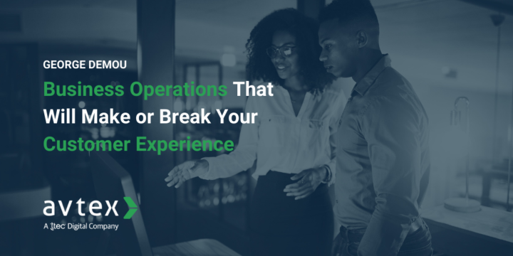 Business Operations that will Make or Break Your CX