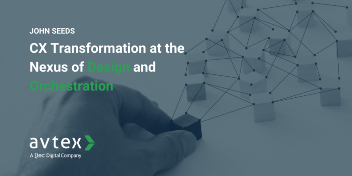 CX Transformation at the Nexus of Design and Orchestration