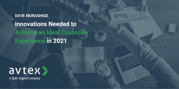 Innovations Needed to Achieve an Ideal Customer Experience in 2021 Blog Image