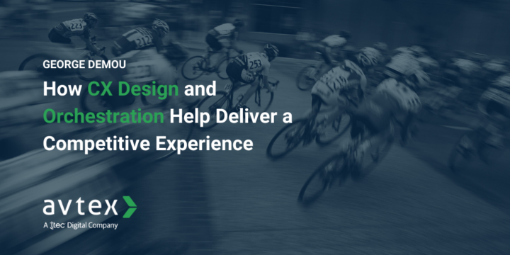 How CX design and orchestration help deliver a competitive experience