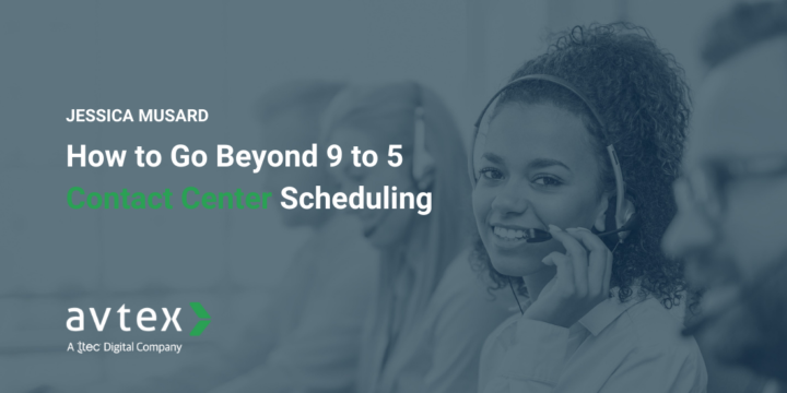 How to Go Beyond 9 to 5 Contact Center Scheduling