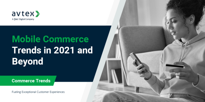 Mobile Commerce Trends in 2021 and Beyond Header