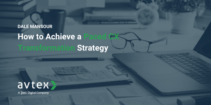 Paced CX Transformation Strategy