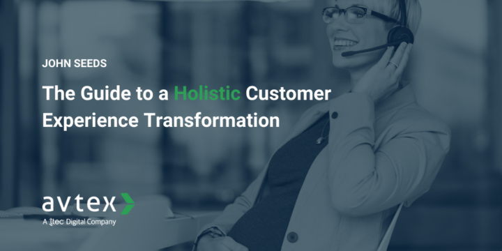 The Guide to a Holistic Customer Experience Transformation