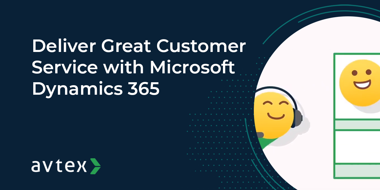 Deliver Great Customer Service with Microsoft Dynamics 365